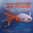 Profundo, más profundo, muy profundo/Deep, Deeper, Deepest: Animales que van a grandes profundidades/Animals That Go to Great Depths