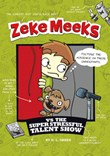 Zeke Meeks vs the Super Stressful Talent Show