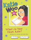 What's in Your Heart, Katie?: Writing in a Journal with Katie Woo