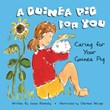 A Guinea Pig for You: Caring for Your Guinea Pig