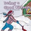 Being a Good Citizen: A Book About Citizenship