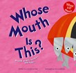 Whose Mouth Is This?: A Look at Bills, Suckers, and Tubes