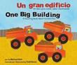 Un gran edificio/One Big Building: Un libro para contar sobre construcción/A Counting Book About Construction