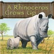 A Rhinoceros Grows Up