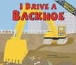 I Drive a Backhoe