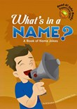 What's in a Name?: A Book of Name Jokes