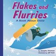 Flakes and Flurries: A Book About Snow