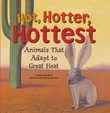 Hot, Hotter, Hottest: Animals That Adapt to Great Heat