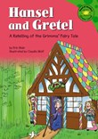 Hansel and Gretel: A Retelling of the Grimms' Fairy Tale