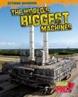 The World's Biggest Machines