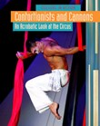 Contortionists and Cannons: An Acrobatic Look at the Circus
