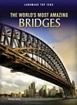 World's Most Amazing Bridges