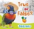True or False? Seasons