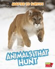 Adapted to Survive: Animals that Hunt