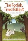 The Foolish, Timid Rabbit: An Indian Folk Tale