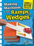 Making Machines with Ramps and Wedges