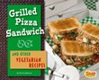 Grilled Pizza Sandwich and Other Vegetarian Recipes