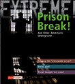 Prison Break!: And Other Adventures Underground