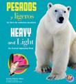 Pesados y ligeros/Heavy and Light: Un libro de animales opuestos/An Animal Opposites Book