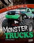 The Kids' Guide to Monster Trucks