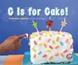 C Is for Cake!: A Birthday Alphabet