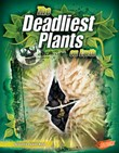 The Deadliest Plants on Earth