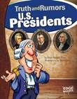 U.S. Presidents: Truth and Rumors