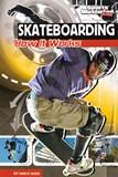 Skateboarding: How It Works