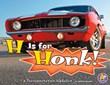H Is for Honk!: A Transportation Alphabet