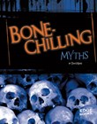 Bone-Chilling Myths