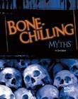 Bone-Chilling Myths