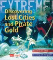 Discovering Lost Cities and Pirate Gold