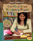 Cool Crafts with Cardboard and Wrapping Paper: Green Projects for Resourceful Kids