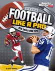 Play Football Like a Pro: Key Skills and Tips