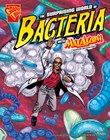 Surprising World of Bacteria with Max Axiom, Super Scientist