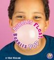 Bubbles Float, Bubbles Pop