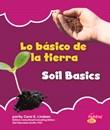 Lo básico de la tierra/Soil Basics
