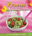 A Princess Cookbook: Simple Recipes for Kids