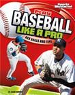 Play Baseball Like a Pro: Key Skills and Tips