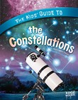 The Kids' Guide to the Constellations