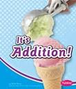 It's Addition!