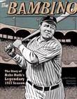 Bambino: The Story of Babe Ruth's Legendary 1927 Season
