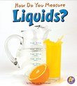 How Do You Measure Liquids?