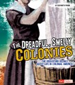 Dreadful, Smelly Colonies: The Disgusting Details About Life in Colonial America