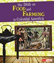 The Dish on Food and Farming in Colonial America