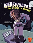 Werewolves and States of Matter