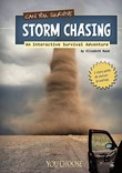 Can You Survive Storm Chasing?: An Interactive Survival Adventure