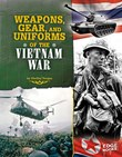 Weapons, Gear, and Uniforms of the Vietnam War