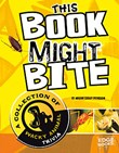 This Book Might Bite: A Collection of Wacky Animal Trivia