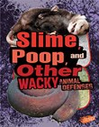 Slime, Poop, and Other Wacky Animal Defenses